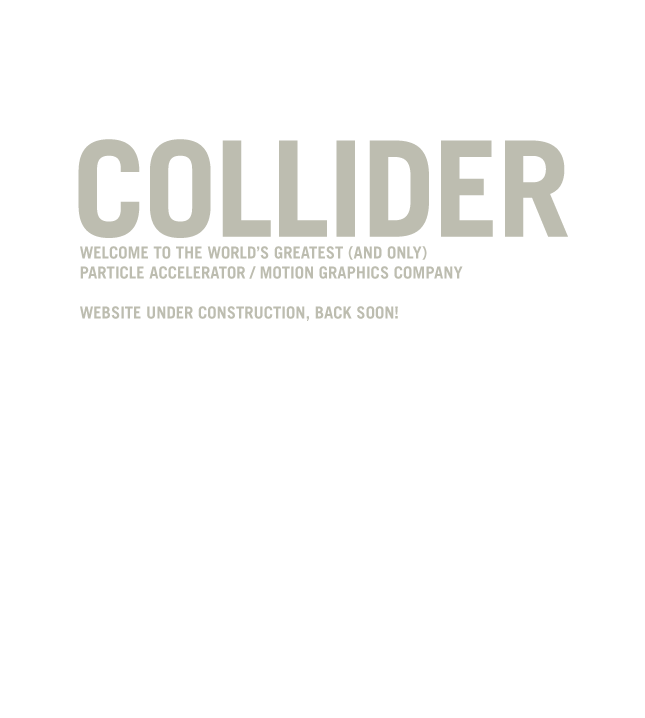 Collider Under Construction